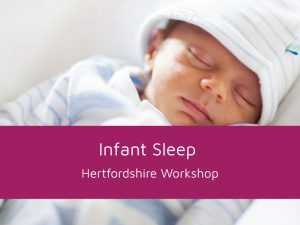 Infant-sleep-workshop-Hertfordshire